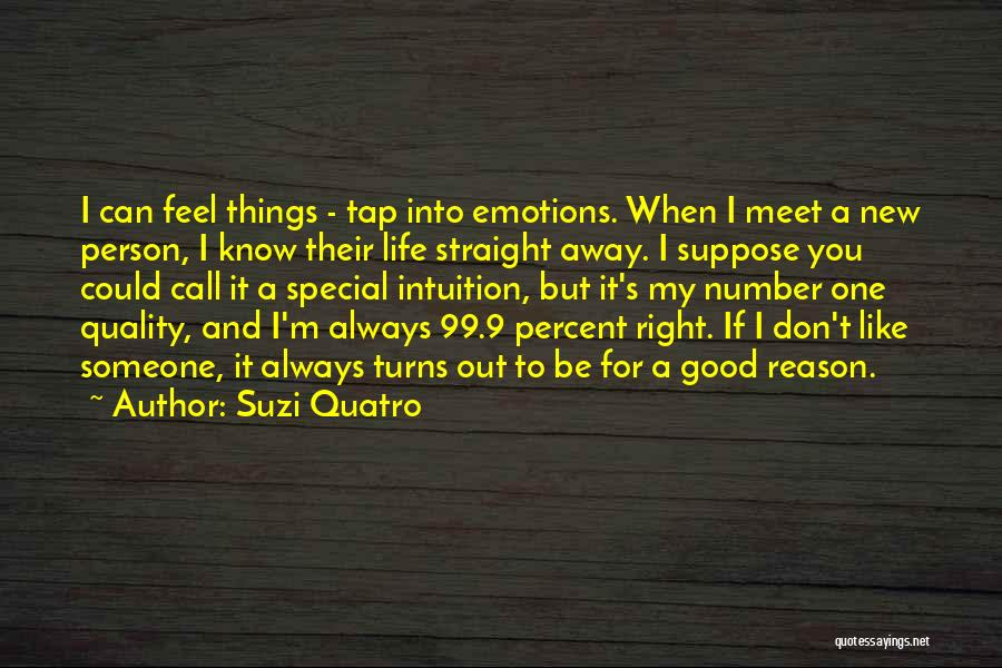 Special Person In Our Life Quotes By Suzi Quatro