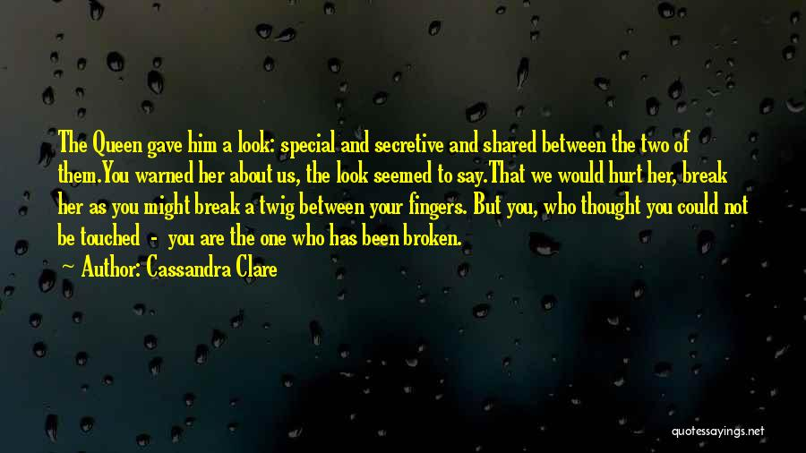 Special To Him Quotes By Cassandra Clare