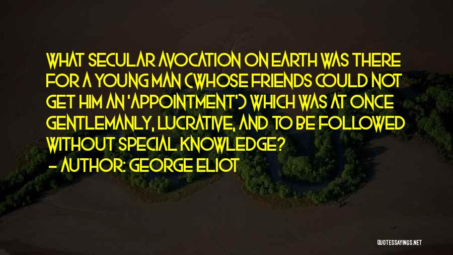 Special To Him Quotes By George Eliot