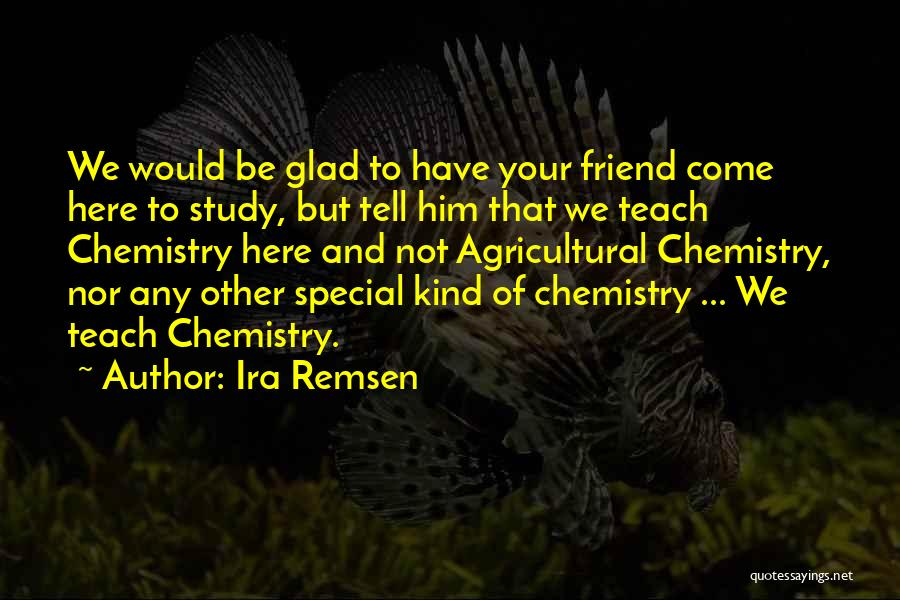 Special To Him Quotes By Ira Remsen