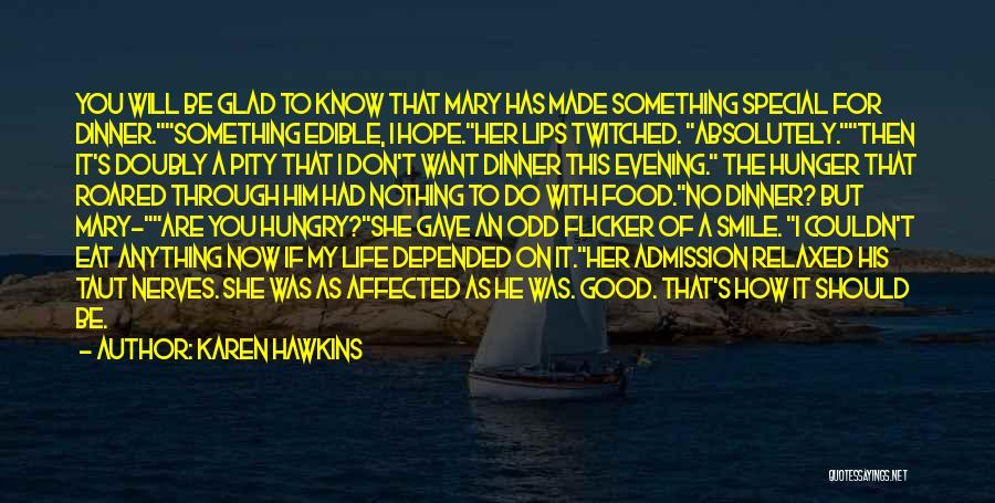 Special To Him Quotes By Karen Hawkins