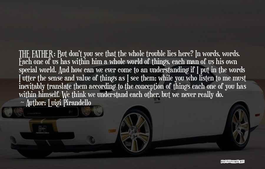 Special To Him Quotes By Luigi Pirandello