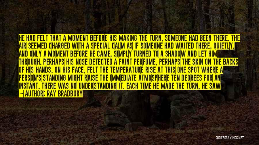 Special To Him Quotes By Ray Bradbury