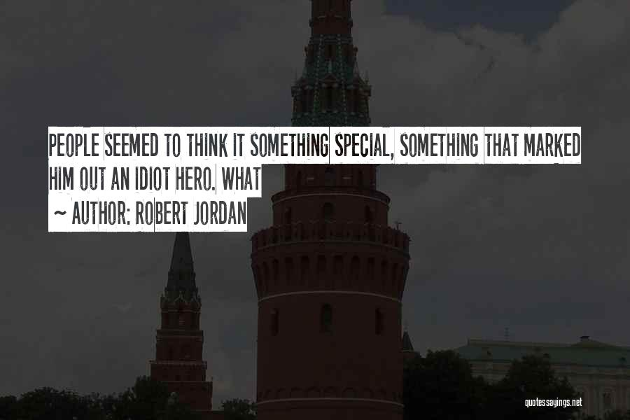 Special To Him Quotes By Robert Jordan