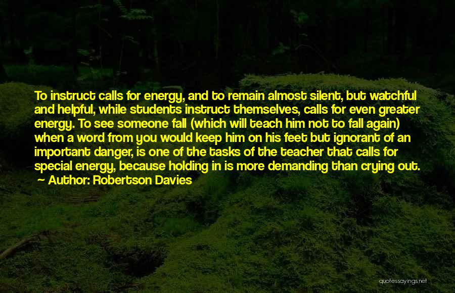 Special To Him Quotes By Robertson Davies