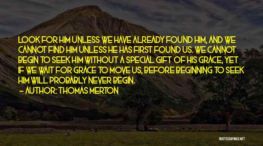 Special To Him Quotes By Thomas Merton