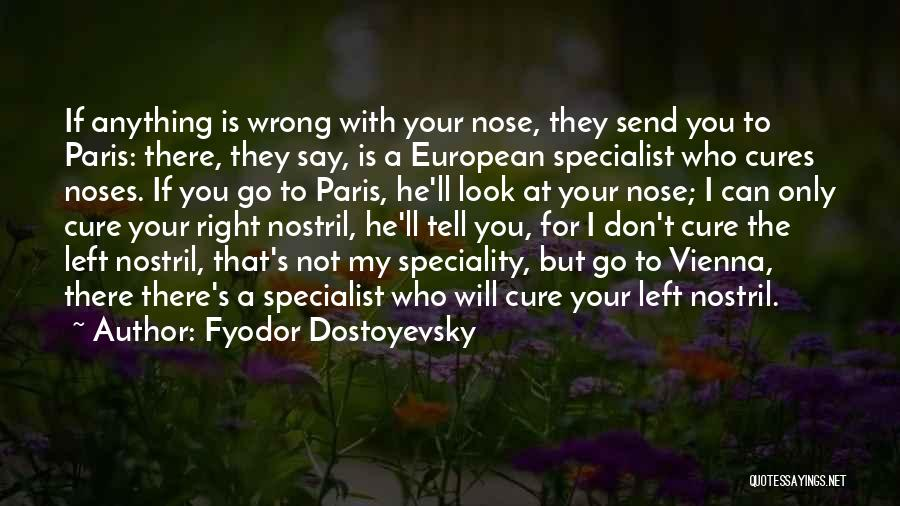 Speciality Quotes By Fyodor Dostoyevsky