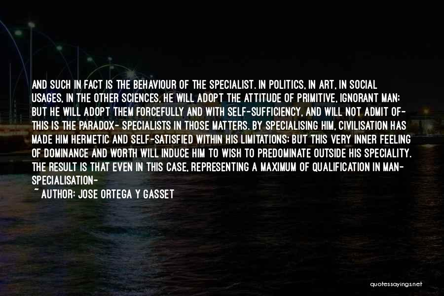 Speciality Quotes By Jose Ortega Y Gasset