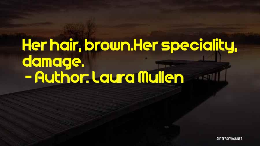Speciality Quotes By Laura Mullen