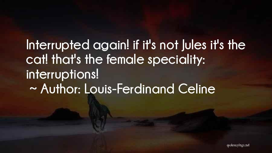 Speciality Quotes By Louis-Ferdinand Celine