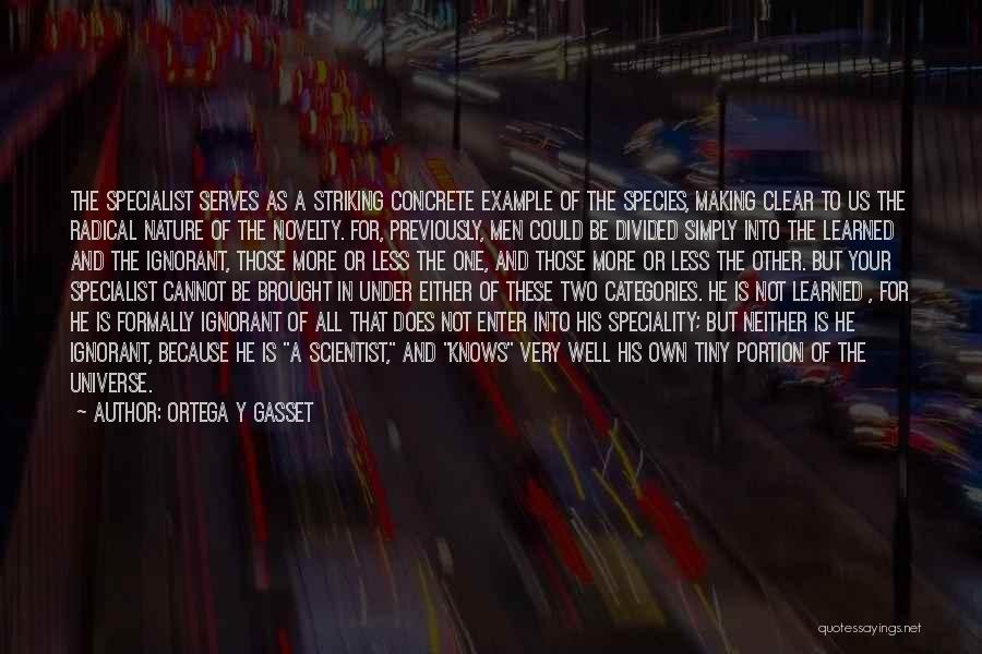Speciality Quotes By Ortega Y Gasset