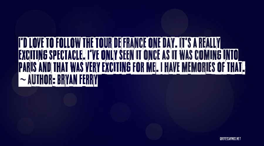 Spectacle Quotes By Bryan Ferry