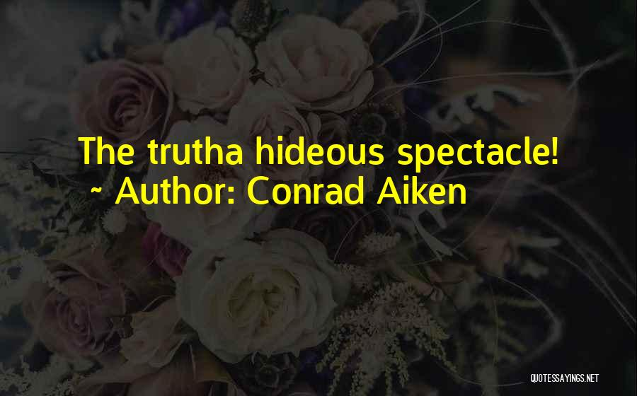 Spectacle Quotes By Conrad Aiken