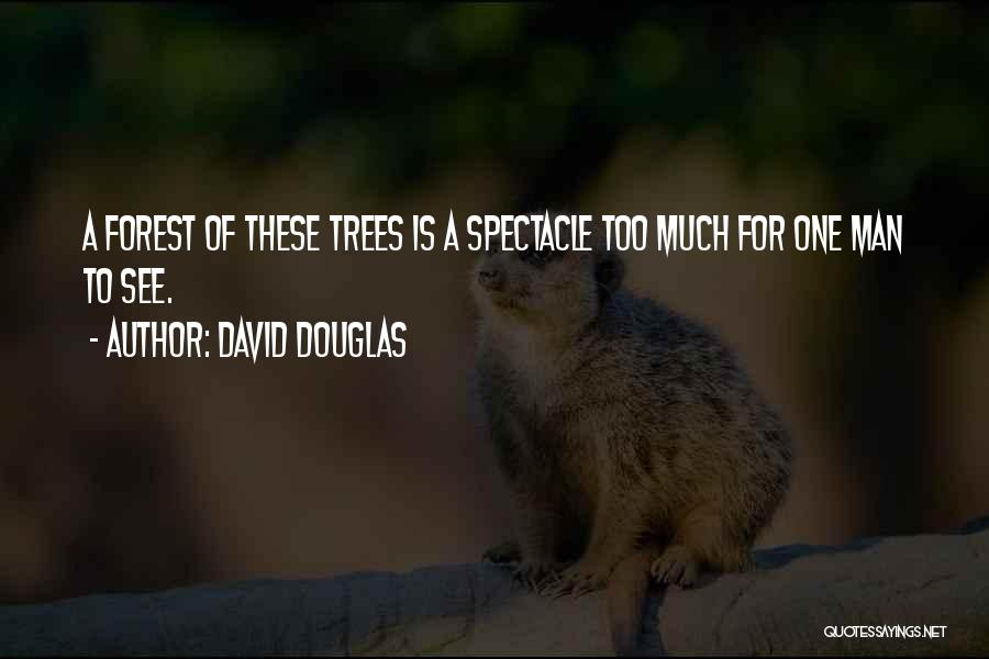 Spectacle Quotes By David Douglas