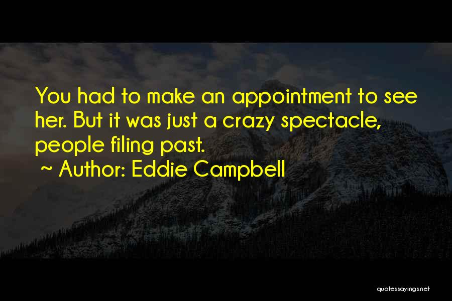 Spectacle Quotes By Eddie Campbell