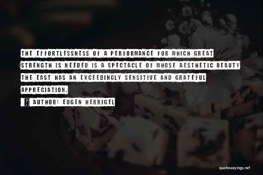 Spectacle Quotes By Eugen Herrigel