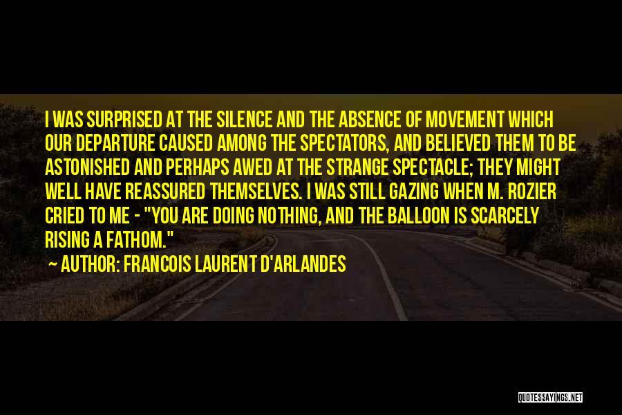 Spectacle Quotes By Francois Laurent D'Arlandes