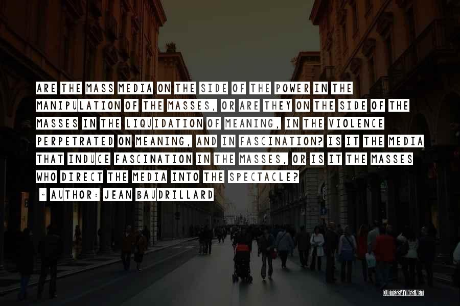 Spectacle Quotes By Jean Baudrillard