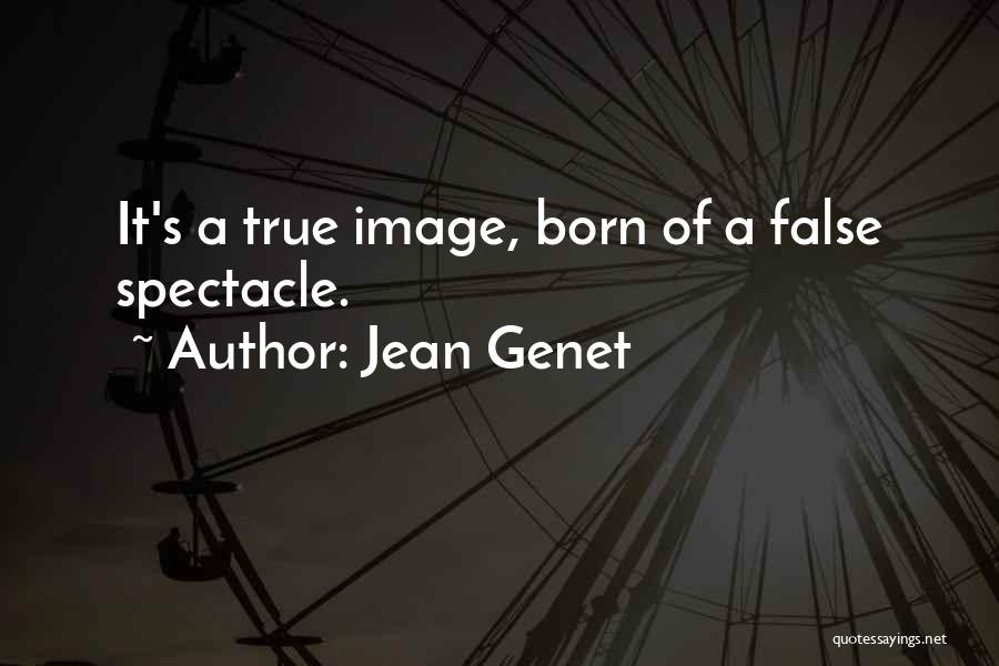 Spectacle Quotes By Jean Genet