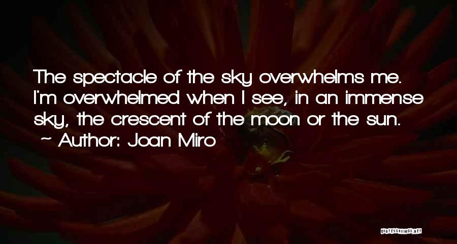 Spectacle Quotes By Joan Miro