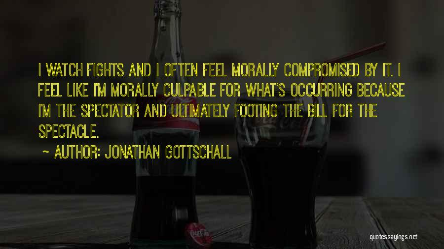 Spectacle Quotes By Jonathan Gottschall