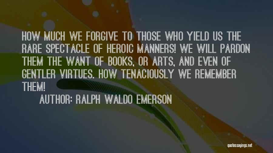 Spectacle Quotes By Ralph Waldo Emerson