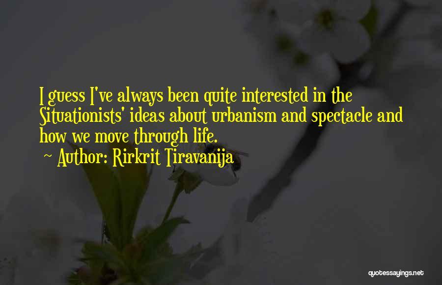 Spectacle Quotes By Rirkrit Tiravanija