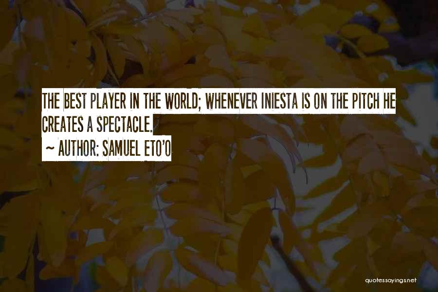 Spectacle Quotes By Samuel Eto'o