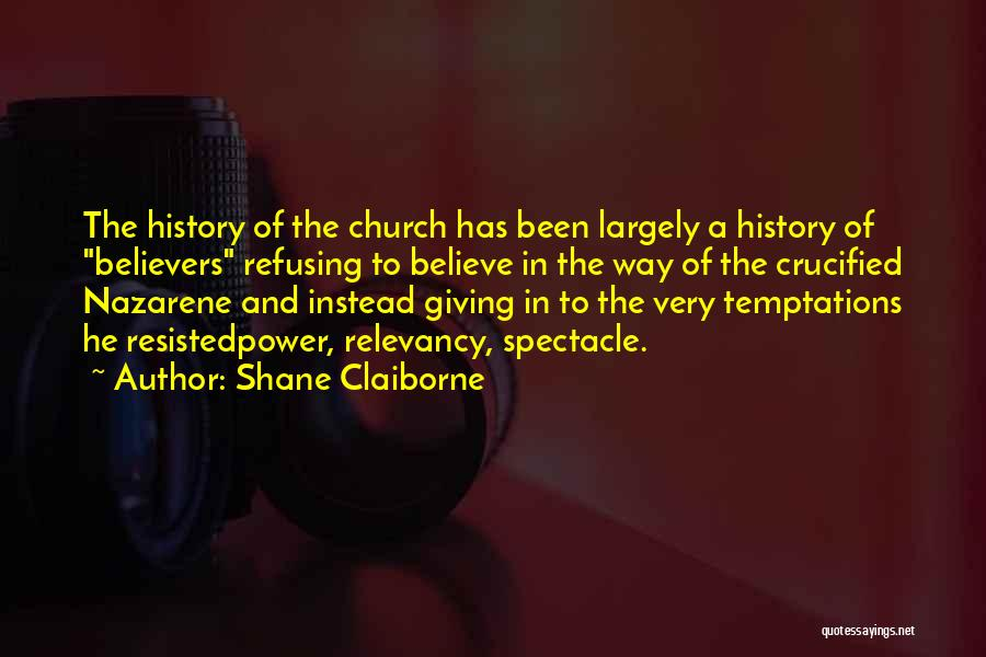 Spectacle Quotes By Shane Claiborne