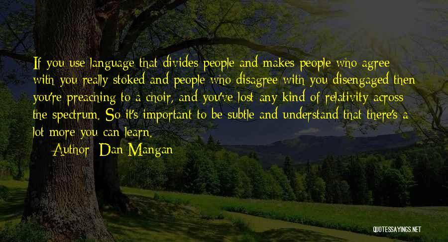 Spectrum Quotes By Dan Mangan