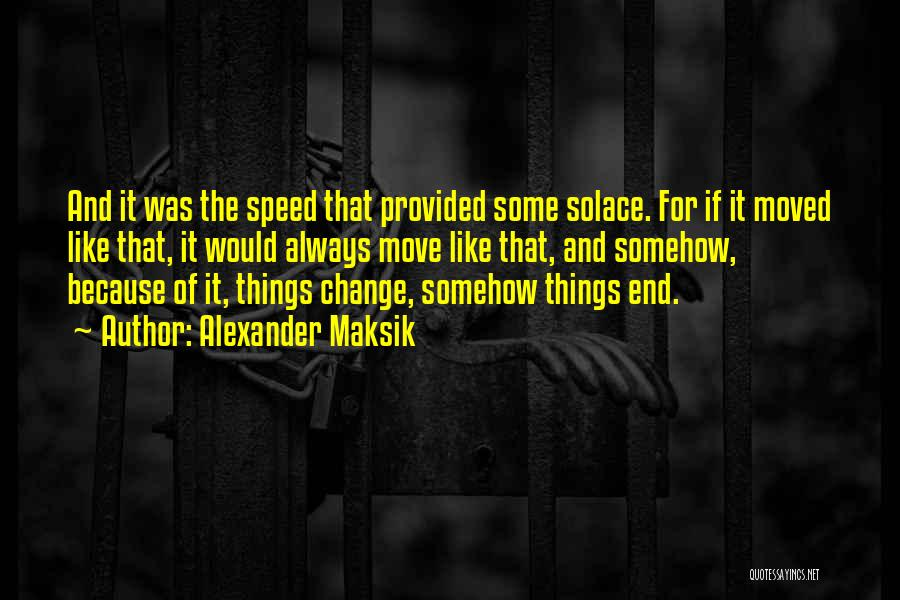 Speed Of Thought Quotes By Alexander Maksik