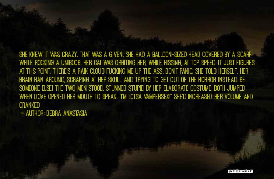 Speed Of Thought Quotes By Debra Anastasia