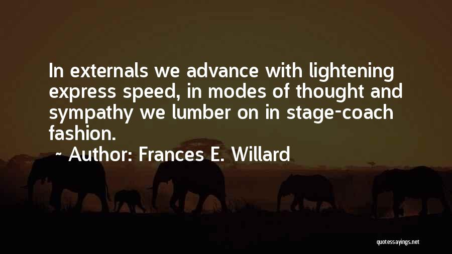 Speed Of Thought Quotes By Frances E. Willard