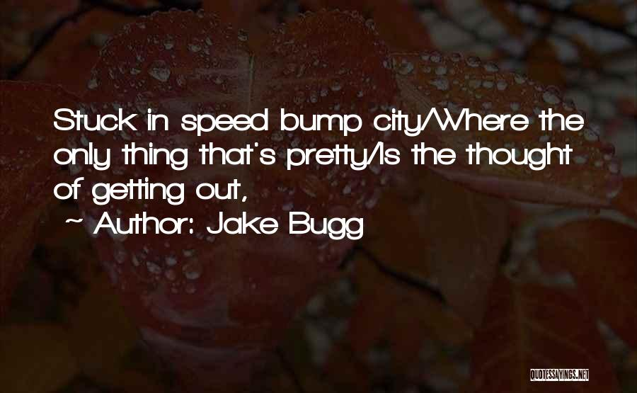 Speed Of Thought Quotes By Jake Bugg