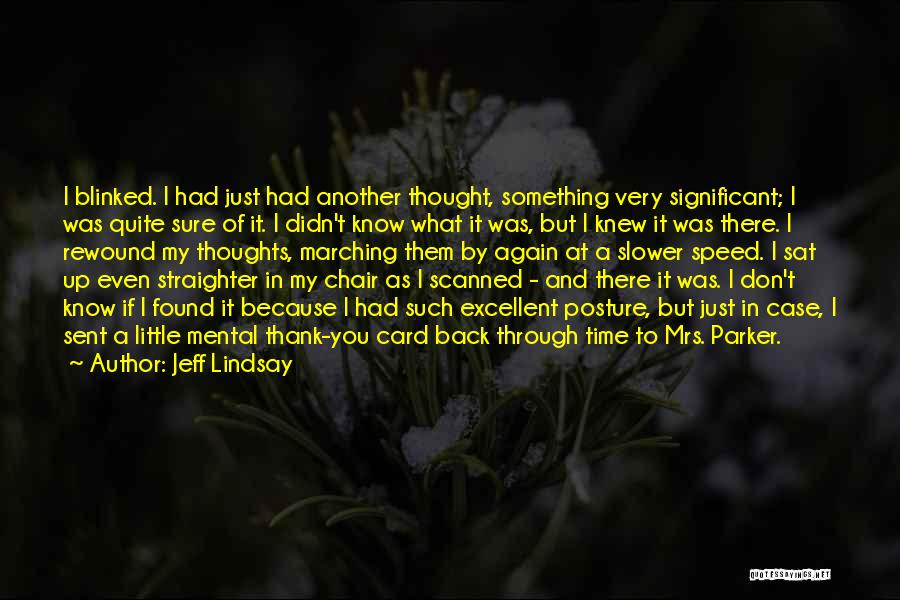 Speed Of Thought Quotes By Jeff Lindsay
