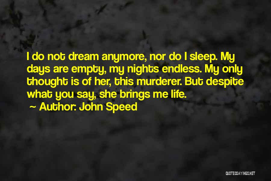 Speed Of Thought Quotes By John Speed