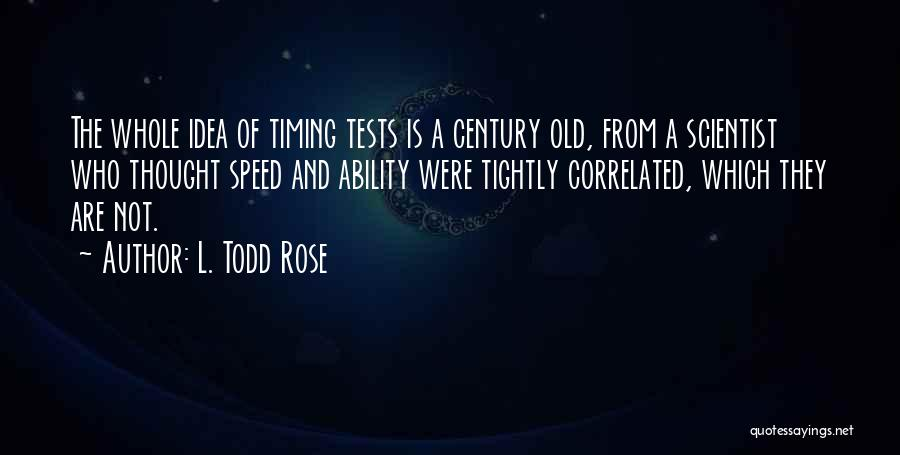 Speed Of Thought Quotes By L. Todd Rose