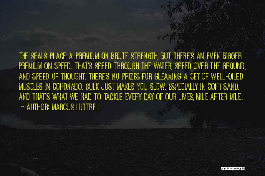 Speed Of Thought Quotes By Marcus Luttrell