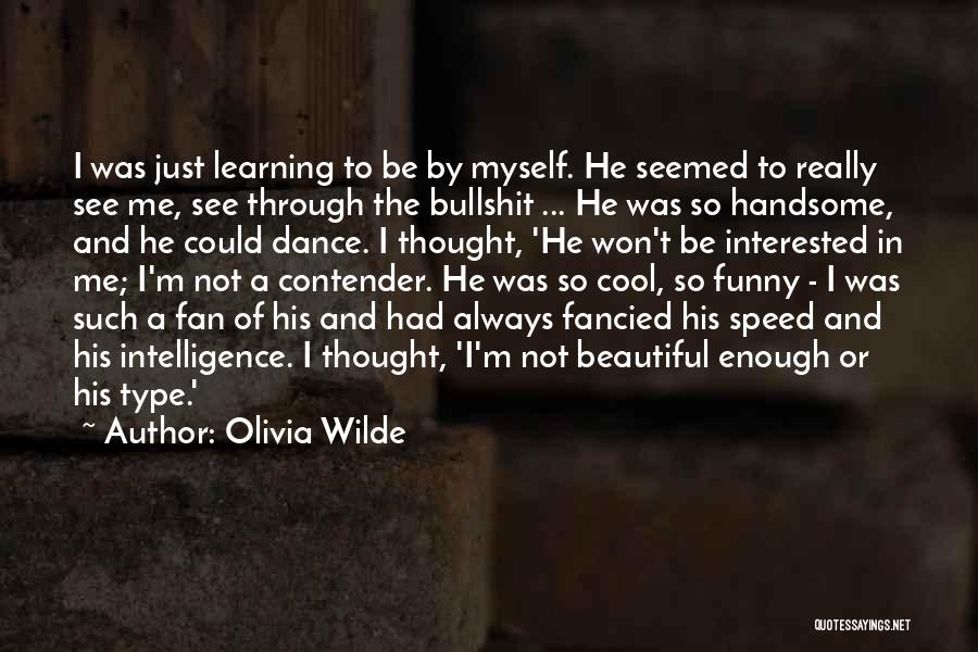 Speed Of Thought Quotes By Olivia Wilde