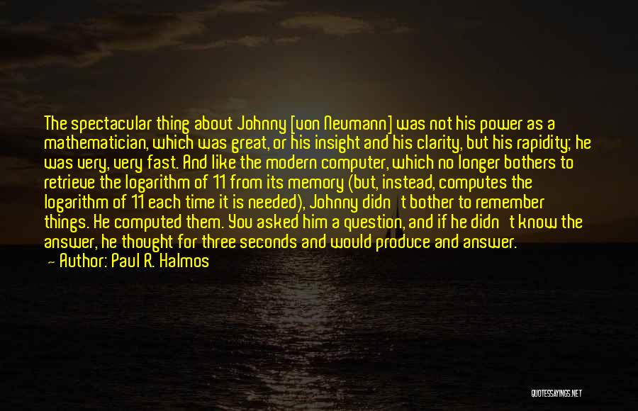Speed Of Thought Quotes By Paul R. Halmos