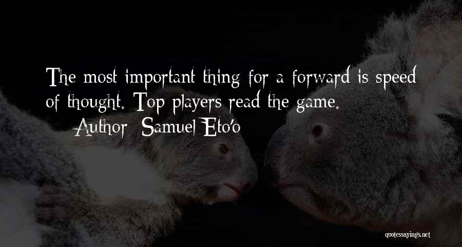 Speed Of Thought Quotes By Samuel Eto'o