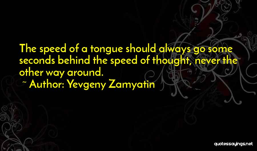 Speed Of Thought Quotes By Yevgeny Zamyatin