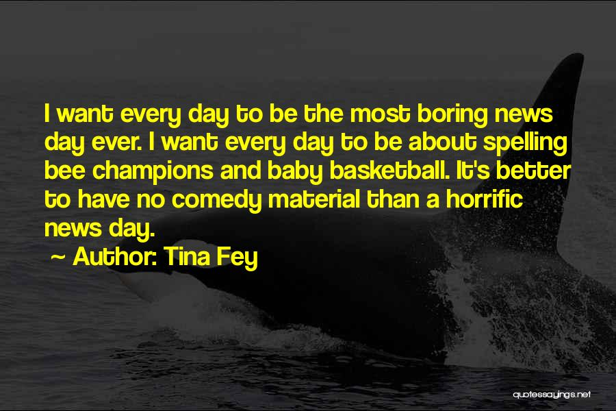 Spelling Bee My Baby Quotes By Tina Fey