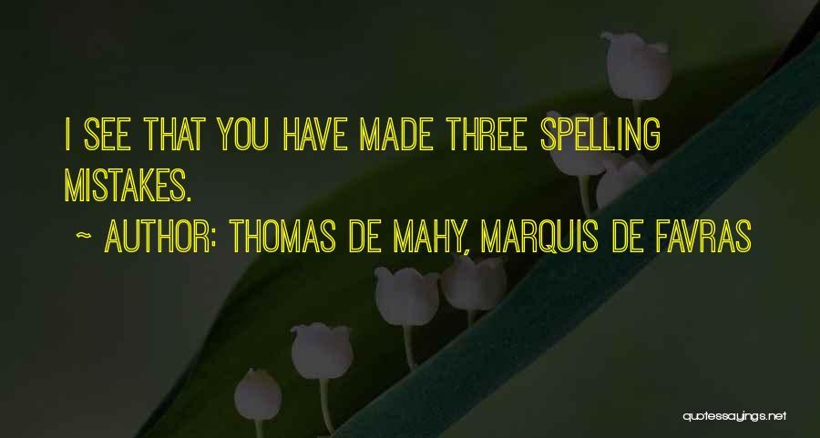 Spelling Mistake Quotes By Thomas De Mahy, Marquis De Favras