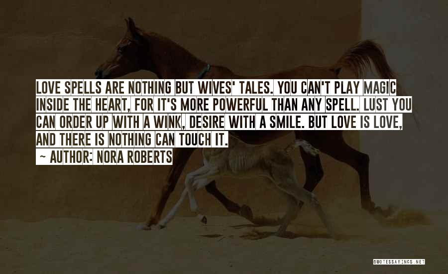 Spells And Magic Quotes By Nora Roberts