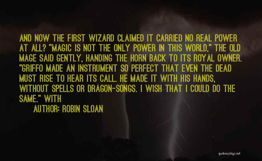 Spells And Magic Quotes By Robin Sloan