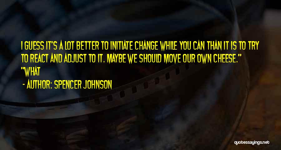 Spencer Johnson Quotes 1184325