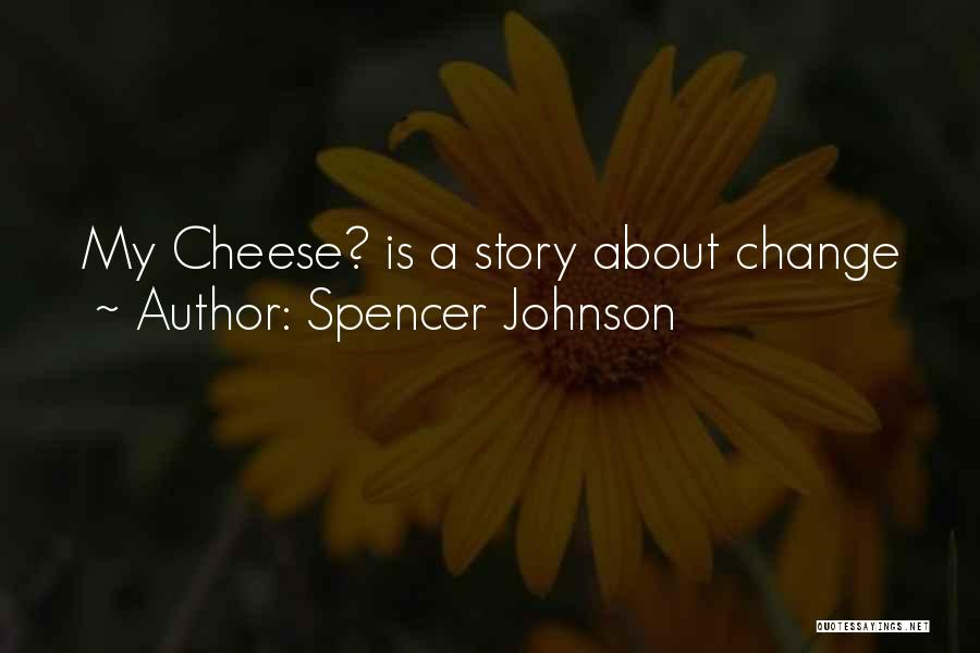 Spencer Johnson Quotes 1218196