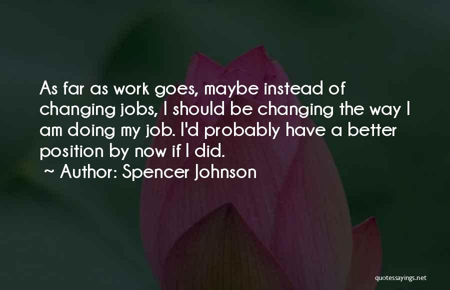 Spencer Johnson Quotes 1242542