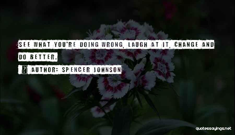 Spencer Johnson Quotes 1390660